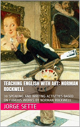 "Book Review: ""Teaching English With Art: Norman Rockwell,"" by Jorge Sette."